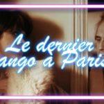 Le Dernier tango à Paris: histoire d'un scandale