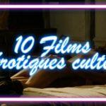 Les 10 films érotiques français les plus cultes