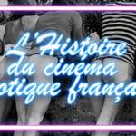 L'Histoire du cinéma érotique français